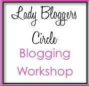 Lady Bloggers Circle- Blogging Workshop