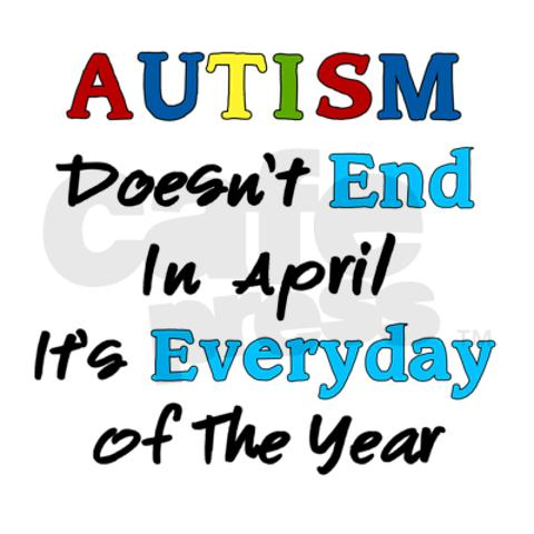 Autism Doesn't End In April…
