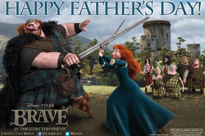 Happy Father's Day! {From Disney-Pixar's BRAVE}