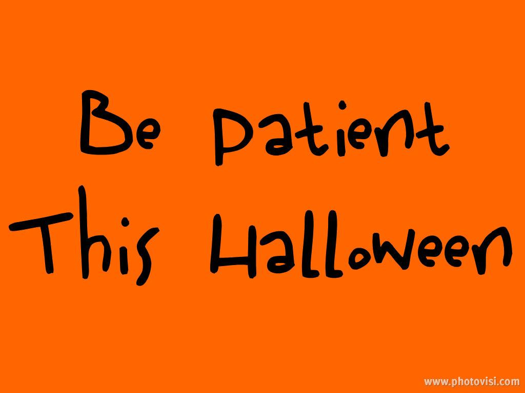 halloween patience