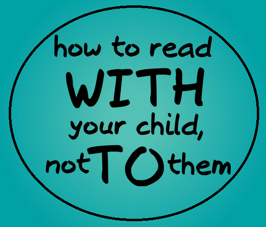 How To Read With Your Child, Not To Them