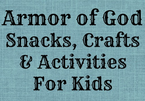 image regarding Armor of God Printable Activities called 15 Armor Of God Pursuits, Crafts Treats For Little ones