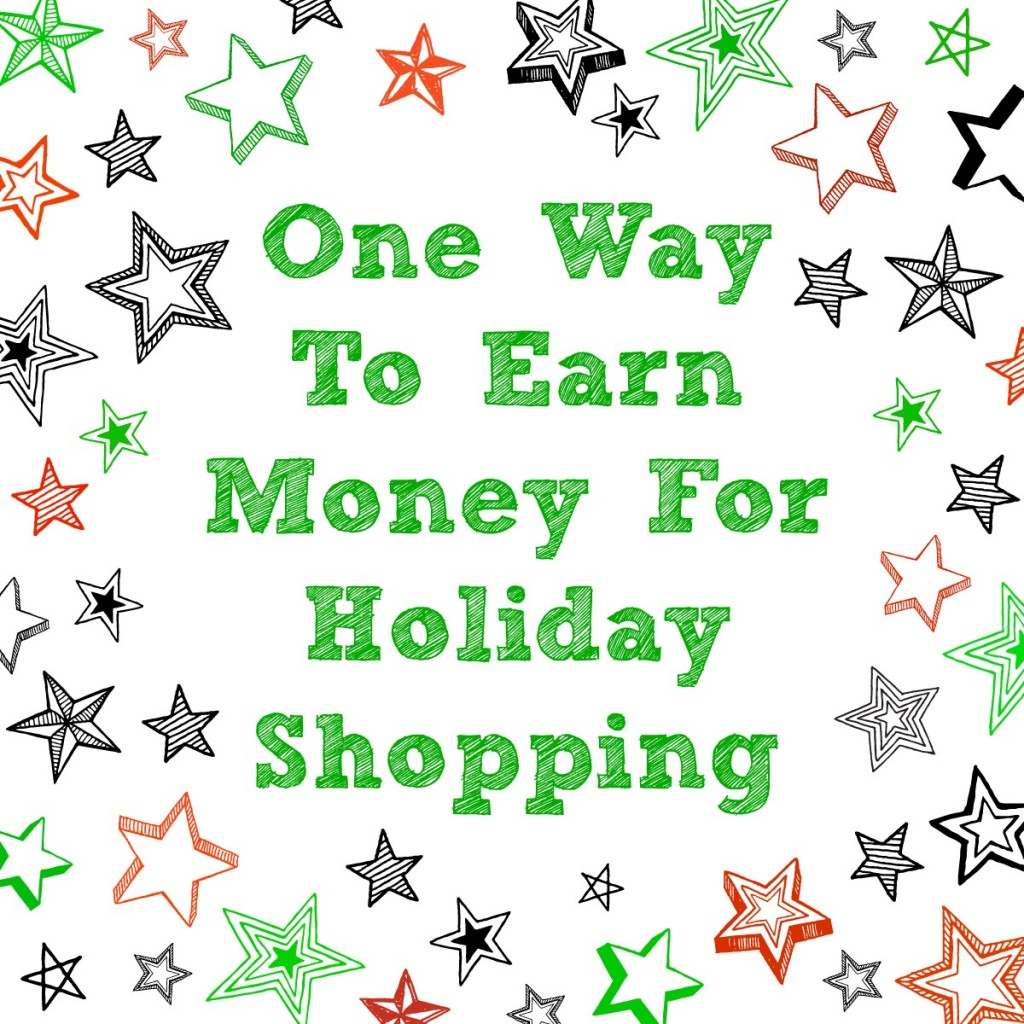 One Way To Earn Extra Money For Holiday Shopping