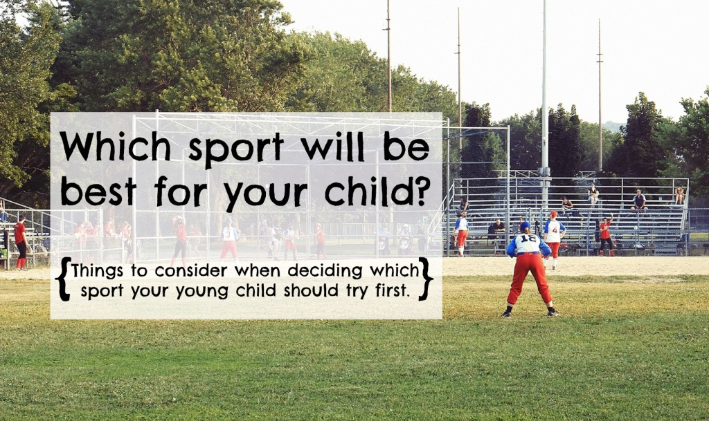 Which Sport Will Be Best For Your Child?